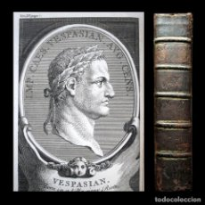Libros antiguos: AÑO 1748 EMPERADORES ROMANOS VESPASIANO DOMICIANO TITO GRABADOS HISTORIA DE LA ANTIGUA ROMA . Lote 146887806