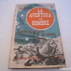 Libros antiguos: LA AVENTURA DEL HOMBRE EDITORIAL JUVENTUD 1º EDICIÓN 1936. Lote 147007610