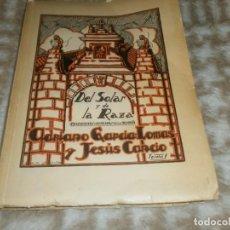 Libri antichi: DEL SOLAR Y DE LA RAZA TRADICIONES Y LEYENDAS DE LA MONTAÑA, ADRIANO GARCÍA LOMAS JESUS CANCIO 1928. Lote 147008294