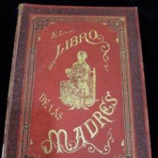 Libros antiguos: EL LIBRO DE LAS MADRES .FRANCISCO NACENTE. Lote 147167513