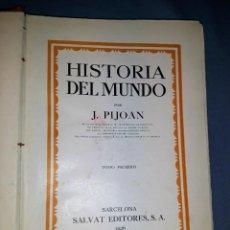 Libros antiguos: ANTIGUO LIBRO HISTORIA DEL MUNDO DE JOSE PIJOAN DE SALVAT TOMO PRIMERO AÑO 1926. Lote 147273598