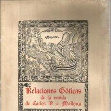 Libros antiguos: RELACIONES GOTICAS DE LA VENIDA DE CARLOS V A MALLORCA. Lote 148066838