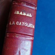 Libros antiguos: ISABEL LA CATÓLICA POR FRANCISCO JOSÉ ORELLANA ADORNADA CON 50 LÁMINAS, BARCELONA, 1967. Lote 148211644