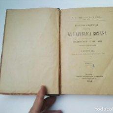 Libros antiguos: HISTORIA UNIVERSAL DURANTE LA REPÚBLICA ROMANA. TOMO II. Lote 148416930