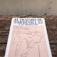 Libros antiguos: TRATADO DE TORDESILLAS. Lote 149625502