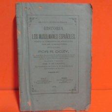 Libros antiguos: -R. DOZY-BIBLIOTECA CIENTIFICO-LITERARIA-HISTORIA DE LOS MUSULMANES ESPAÑOLES HASTA LA..... AÑO 1878. Lote 149662674