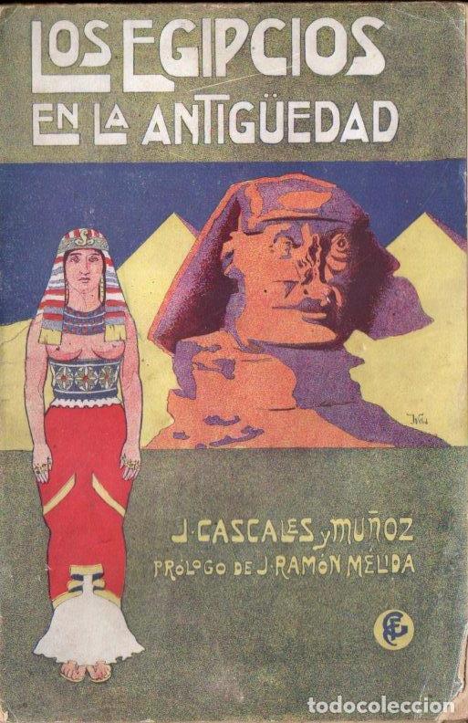 CASCALES Y MUÑOZ : LOS EGIPCIOS EN LA ANTIGÜEDAD (GRANADA, S.F.) (Libros antiguos (hasta 1936), raros y curiosos - Historia Antigua)