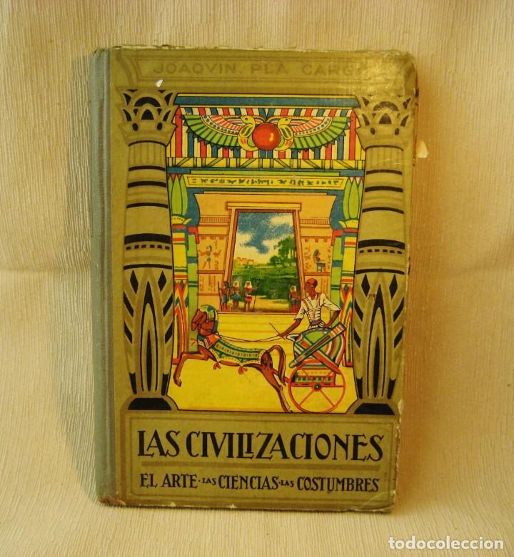 LIBRO LAS CIVILIZACIONES. EL ARTE. LAS CIENCIAS. LAS COSTUMBRES. 1935 (Libros antiguos (hasta 1936), raros y curiosos - Historia Antigua)