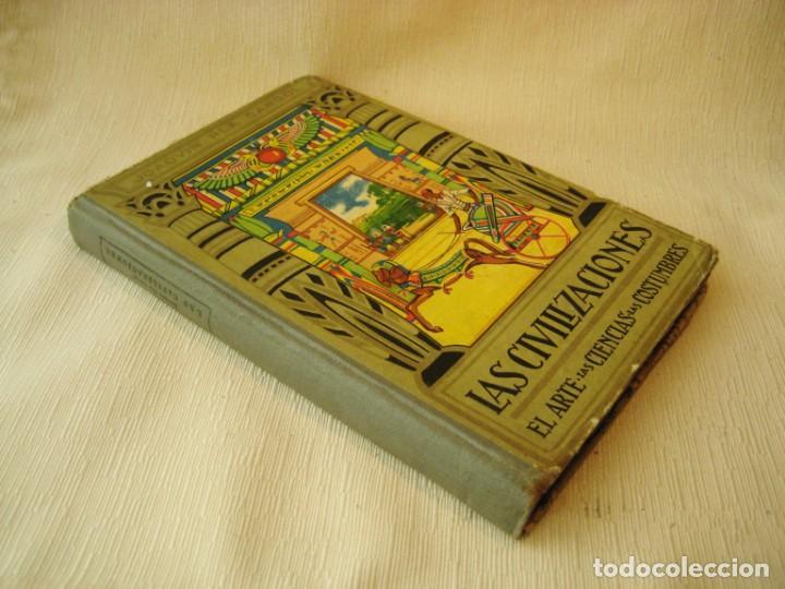 Libros antiguos: LIBRO LAS CIVILIZACIONES. EL ARTE. LAS CIENCIAS. LAS COSTUMBRES. 1935 - Foto 3 - 150987150