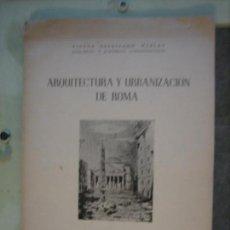 Libros antiguos: ARQUITECTURA Y URBANIZACIÓN DE ROMA. VICTOR ESCRIBANO UCELAY . CÓRDOBA 1954. Lote 151100610