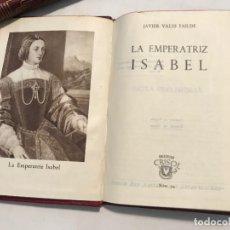 Libros antiguos: CRISOL NUM 34 - JAVIER VALES FAILDE - LA EMPERATRIZ ISABEL. Lote 151239830