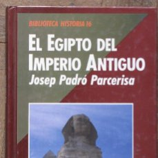 Libros antiguos: EL EGIPTO DEL IMPERIO ANTIGUO. JOSEP PADRÓ PARCERISA. HISTORIA 16. 1989. TAPA EN CARTONÉ.. Lote 151265358