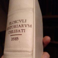 Libros antiguos: 1685. FLOSCULI HITORIARUM DELIBATI. Lote 151881182