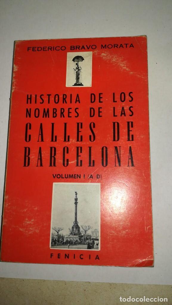 HISTORIA DE LOS NOMBRES DE LAS CALLES DE BARCELONA (Libros antiguos (hasta 1936), raros y curiosos - Historia Antigua)