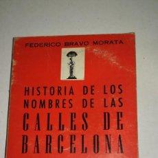 Libros antiguos: HISTORIA DE LOS NOMBRES DE LAS CALLES DE BARCELONA . Lote 152431574