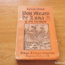 Libros antiguos: DON ALVARO DE LUNA Y SU TIEMPO. CESAR SILIÓ. Lote 152551638
