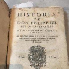 Libros antiguos: (M) HISTORIA DE DON FELIPE IIII REY DE LAS ESPAÑAS POR DON GONZALO DE CÉSPEDES Y MENESES AÑO 1634 AL. Lote 153478962