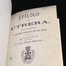 Libros antiguos: EPILOGO DE UTRERA,SUS GRANDEZAS Y HAZAÑAS GLORIOSAS DE SUS HIJOS,PUBLICADO EN 1730.. Lote 153682286