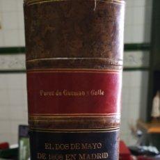 Libros antiguos: EL 2 DE MAYO DE 1808 EN MADRID, ESCRITOS POR DON JUAN PÉREZ DE GUZMÁN Y GALLO. Lote 153825426