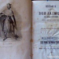 Libros antiguos: L- 5280.Hª DEL REY DE ARAGON DON JAIME I,EL CONQUISTADOR ESCRITA POR EL MISMO MONARCA.VALENCIA 1848.. Lote 153981794