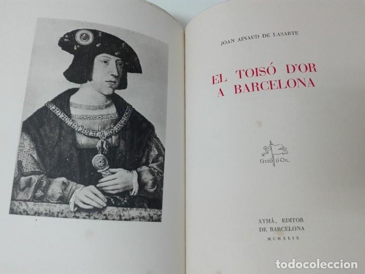 Alte Bücher: El toison de oro en Barcelona Joan Ainaud de Lasarte edicion limitada y numerada - Foto 5 - 153999546