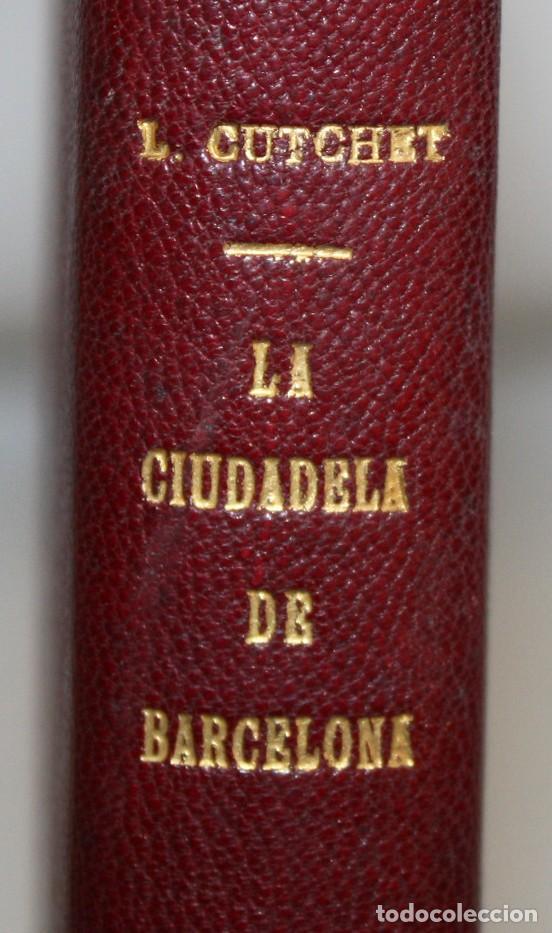 Libros antiguos: LA CIUDADELA DE BARCELONA-LUIS CUTCHET-1860. - Foto 3 - 154212222