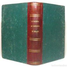Libros antiguos: 1878 - HISTORIA DE ESPAÑA - HISPANIA ROMANA, VISIGODA, AL-ANDALUS, RECONQUISTA, EDAD MODERNA . Lote 154332726