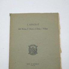 Libros antiguos: L'ABADIAT DEL RDM DOM J DEÁS VILLAR MONTSERRAT 1917. Lote 154762070