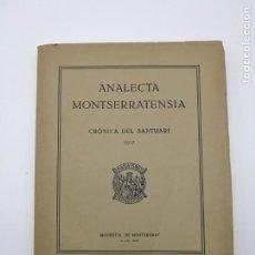 Libros antiguos: ANALECTA MONTSERRATENSIA CRONICA DEL SANTUARI 1917. Lote 154765466