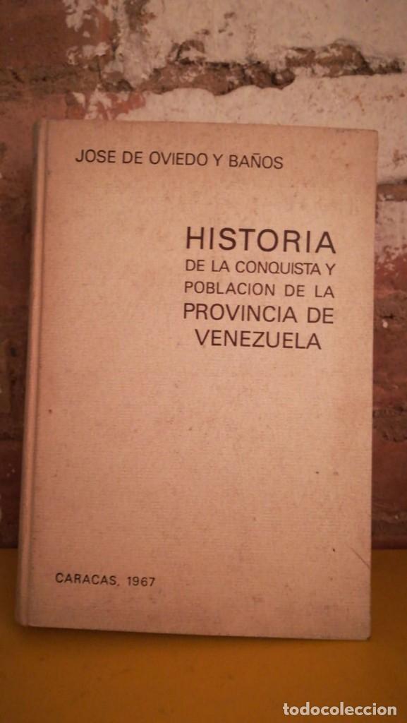 HISTORIA DE LA CONQUISTA Y POBLACIÓN DE LA PROVINCIA DE VENEZUELA (Libros antiguos (hasta 1936), raros y curiosos - Historia Antigua)
