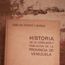 Libros antiguos: HISTORIA DE LA CONQUISTA Y POBLACIÓN DE LA PROVINCIA DE VENEZUELA. Lote 154791990