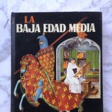 Libros antiguos: LA BAJA EDAD MEDIA(33€). Lote 155132474