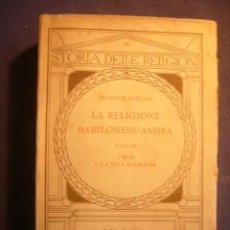 Libros antiguos: GIUSEPPE FURLANI: - LA RELIGIONE BABILONESE E ASSIRA - (BOLOGNA, 1929). Lote 155228642