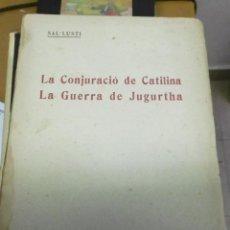 Libros antiguos: SAL·LUSTI: LA CONJURACIÓ DE CATILINA. LA GUERRA DE JUGURTHA. . Lote 155314754