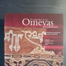 Libros antiguos: EL ESPLENDOR DE LOS OMEYAS CORDOBESES. LA CIVILIZACIÓN MUSULMANA DE EUROPA OCCIDENTAL. ESTUD + CA. Lote 155473338