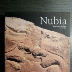 Libros antiguos: NUBIA. LOS REINOS DEL NILO EN SUDÁN.. Lote 155493006