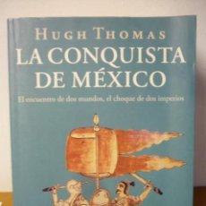Libros antiguos: LA CONQUISTA DE MEXICO HUGH THOMAS. Lote 155657386