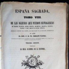 Libros antiguos: 'ESPAÑA SAGRADA' TOMO VIII. 3ª EDICION 1860. HENRIQUE FLOREZ. IGLESIAS DE TOLEDO,PALENCIA,SEGOVIA,SE. Lote 155911026
