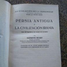 Libros antiguos: PERSIA ANTIGUA Y LA CIVILIZACION IRANIA -- CLEMENTE HUART -- EDITORIAL CERVANTES 1930 -- . Lote 156019798