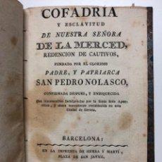Libros antiguos: COFADRIA Y ESCLAVITUD DE NUESTRA SEÑORA DE LA MERCED. Lote 156223310