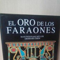 Libros antiguos: EL ORO DE LOS FARAONES. Lote 156247790