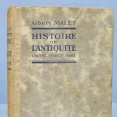 Libros antiguos: HISTOIRE DE L'ANTIQUITÉ. L'ORIENT, LA GRÈCE, ROME. ALBERT MALET. Lote 156510542