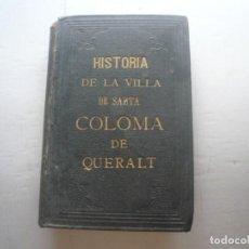 Libros antiguos: HISTORIA DE LA VILA DE SANTA COLOMA DE QUERALT.. Lote 156589162