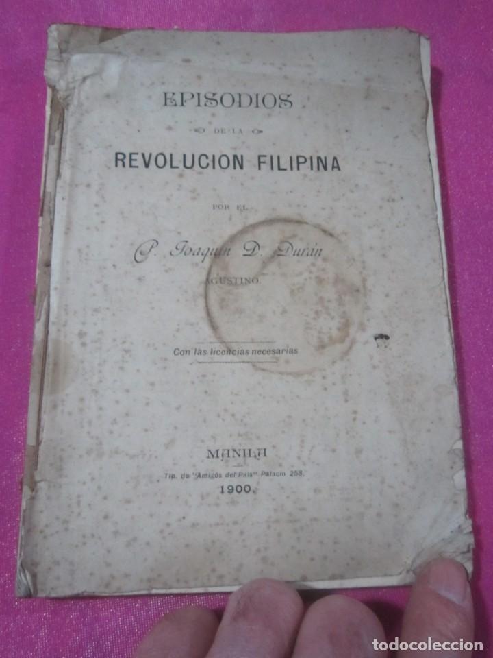 EPISODIOS DE LA REVOLUCION FILIPINA JOAQUIN D. DURAN AÑO 1900 (Libros antiguos (hasta 1936), raros y curiosos - Historia Antigua)