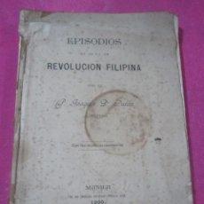 Libros antiguos: EPISODIOS DE LA REVOLUCION FILIPINA JOAQUIN D. DURAN AÑO 1900. Lote 156909054