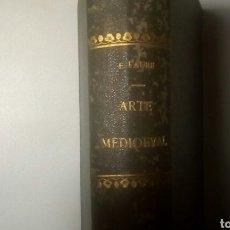 Libros antiguos: HISTORIA DEL ARTE ,EL ARTE MEDIEVAL. ELIE FAURE. ED. RENACIMIENTO 1926.. Lote 156976392