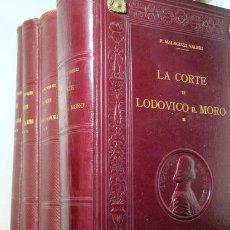 Libros antiguos: MALAGUZZI-VALERI, CONTE FRANCESCO - LA CORTE DI LODOVICO IL MORO (4 VOL. - COMPLETO) - MILANO 1915-1. Lote 157688006