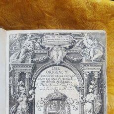 Libros antiguos: DEL ORIGEN Y PRINCIPIO DE LA LENGUA CASTELLANA O ROMANCE QUE OI SE USA EN ESPAÑA 1606. Lote 158230162