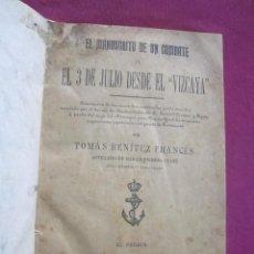 Libros antiguos: EL MANUSCRITO DE UN COMBATE EL 3 DE JULIO DESDE EL VIZCAYA GUERRA DE CUBA AÑO 1898. Lote 158422082
