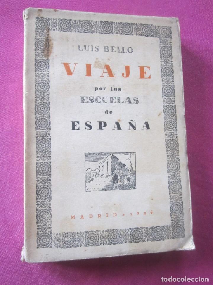 Libros antiguos: VIAJE POR LAS ESCUELAS DE ESPAÑA CERCO DE MADRID BELLO, LUIS AÑO 1926 - Foto 8 - 158424658